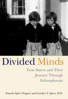 Pamela Spiro Wagner & Carolyn Spiro - Divided Minds book