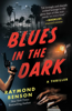 Raymond Benson - Blues in the Dark artwork