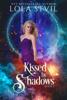 Lola St.Vil - Kissed By Shadows (Kissed By Shadows Series, Book 1)  artwork