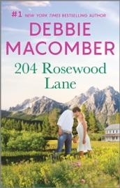204 Rosewood Lane - Debbie Macomber by  Debbie Macomber PDF Download