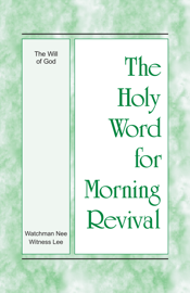 The Holy Word for Morning Revival - The Will of God