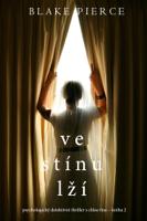 Ve stínu lží (Psychologický detektivní thriller s Chloe Fine - kniha č. 2)