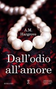 Dall'odio all'amore da A.M. Hargrove