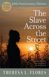 The Slave Across the Street - Theresa L. Flores & PeggySue Wells book summary