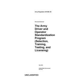 Army Regulation AR 600-55 The Army Driver and Operator Standardization Program (Selection, Training, Testing, and Licensing) May 2020