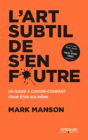 Download and Read Online L'art subtil de s'en foutre