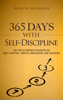 Martin Meadows - 365 Days With Self-Discipline: 365 Life-Altering Thoughts on Self-Control, Mental Resilience, and Success artwork