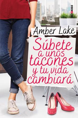 Súbete a unos tacones y tu vida cambiará - Amber Lake