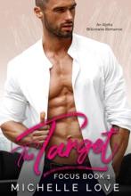 The Target: An Alpha Billionaire Romance