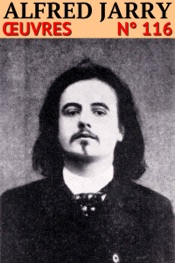 Alfred Jarry - Oeuvres