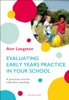 Evaluating Early Years Practice in Your School