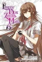 The Empty Box And Zeroth Maria, Vol. 6 (light Novel)