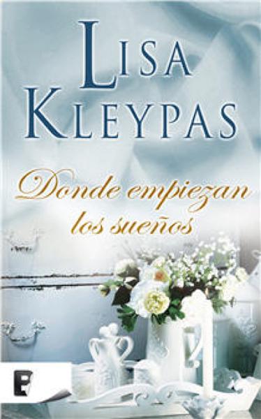 Donde empiezan los sueños by Lisa Kleypas
