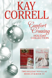 Comfort Crossing Holiday Boxed Set - Kay Correll book summary