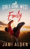 Girls Gone West Book 3: Emily
