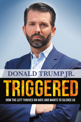 Donald Trump Jr. - Triggered book