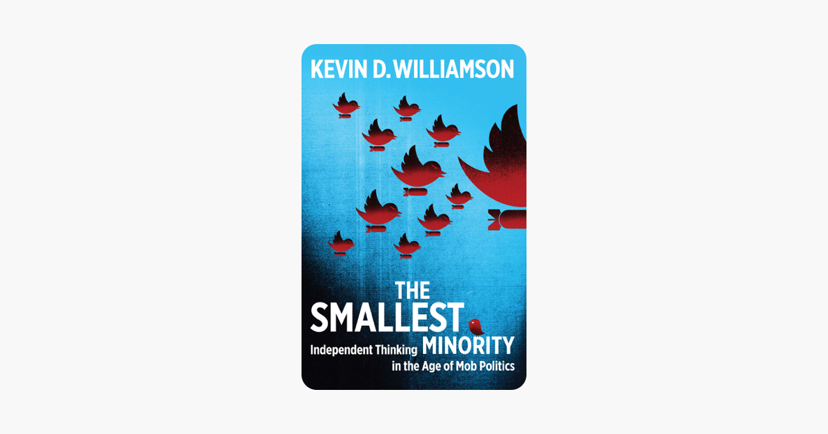 The Smallest Minority - Kevin D Williamson