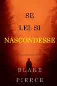 Se lei si nascondesse (Un giallo di Kate Wise – Libro 4) Book Cover