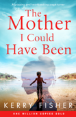 The Mother I Could Have Been Book Cover