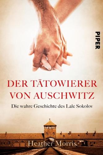 Heather Morris - Der Tätowierer von Auschwitz