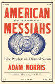 Download and Read Online American Messiahs: False Prophets of a Damned Nation