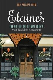 Elaine's - Amy Phillips Penn & Liz Smith by  Amy Phillips Penn & Liz Smith PDF Download