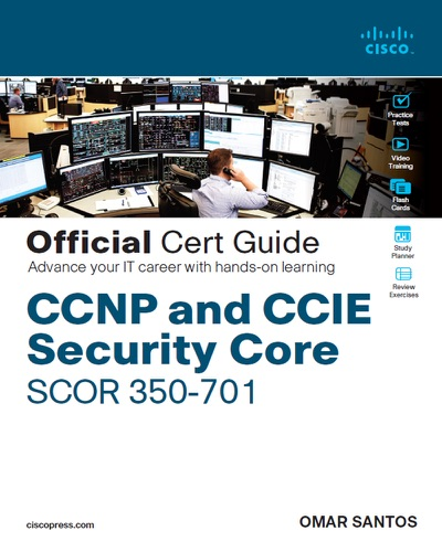 CCNP and CCIE Security Core SCOR 350-701 Official Cert Guide, 1/e E-Book Download