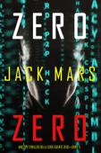 Zero Zero (Uno Spy Thriller della serie Agente Zero—Libro #11)
