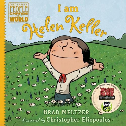 Brad Meltzer & Christopher Eliopoulos - I am Helen Keller
