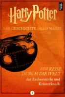 Eine Reise durch die Welt der Zaubertränke und Kräuterkunde ebook Download