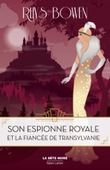 Son Espionne royale et la fiancée de Transylvanie - Tome 4