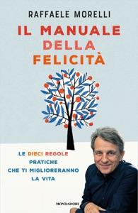 Il manuale della felicità da Raffaele Morelli