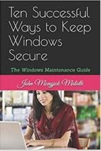 Ten Successful Ways to Keep Windows Secure: The Windows Maintenance Guide