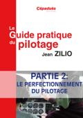 Le Guide Pratique du Pilotage Partie 2