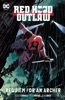 Red Hood: Outlaw Vol. 1: Requiem for an Archer