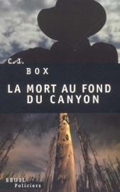La Mort au fond du canyon - C. J. Box by  C. J. Box PDF Download