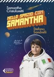 Nello spazio con Samantha - Ediz. illustrata