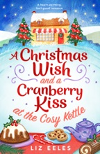 A Christmas Wish And A Cranberry Kiss At The Cosy Kettle