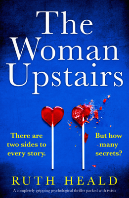Ruth Heald - The Woman Upstairs book
