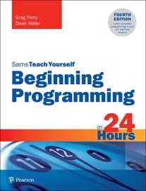 Sams Teach Yourself Beginning Programming in 24 Hours, 4/e