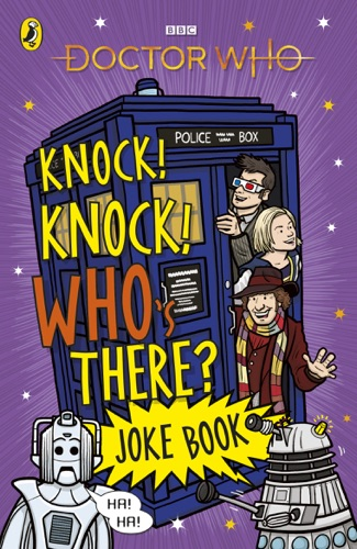 Penguin Random House Children's UK - Doctor Who: Knock! Knock! Who's There? Joke Book