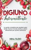 Digiuno Intermittente:La guida completa per perdere peso senza rinunce incluse ricette e piano alimentare per quattro settimane Book Cover