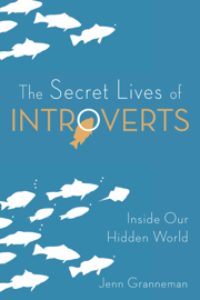 The Secret Lives of Introverts by The Secret Lives of Introverts