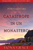 Catastrofe in un monastero (Un giallo intimo e leggero di Lacey Doyle – Libro 9) Book Cover