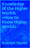 Knowledge of the Higher Worlds +How to Know Higher Worlds