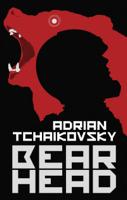 Adrian Tchaikovsky - Bear Head artwork