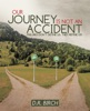 Our Journey Is Not An Accident
