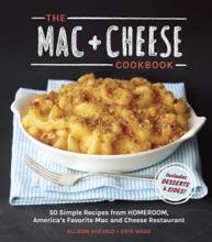 The Mac + Cheese Cookbook