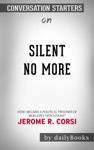 Silent No More How I Became A Political Prisoner Of Muellers Witch Hunt By Jerome R Corsi Conversation Starters