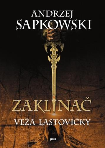 Andrzej Sapkowski - Zaklínač VI Veža lastovičky